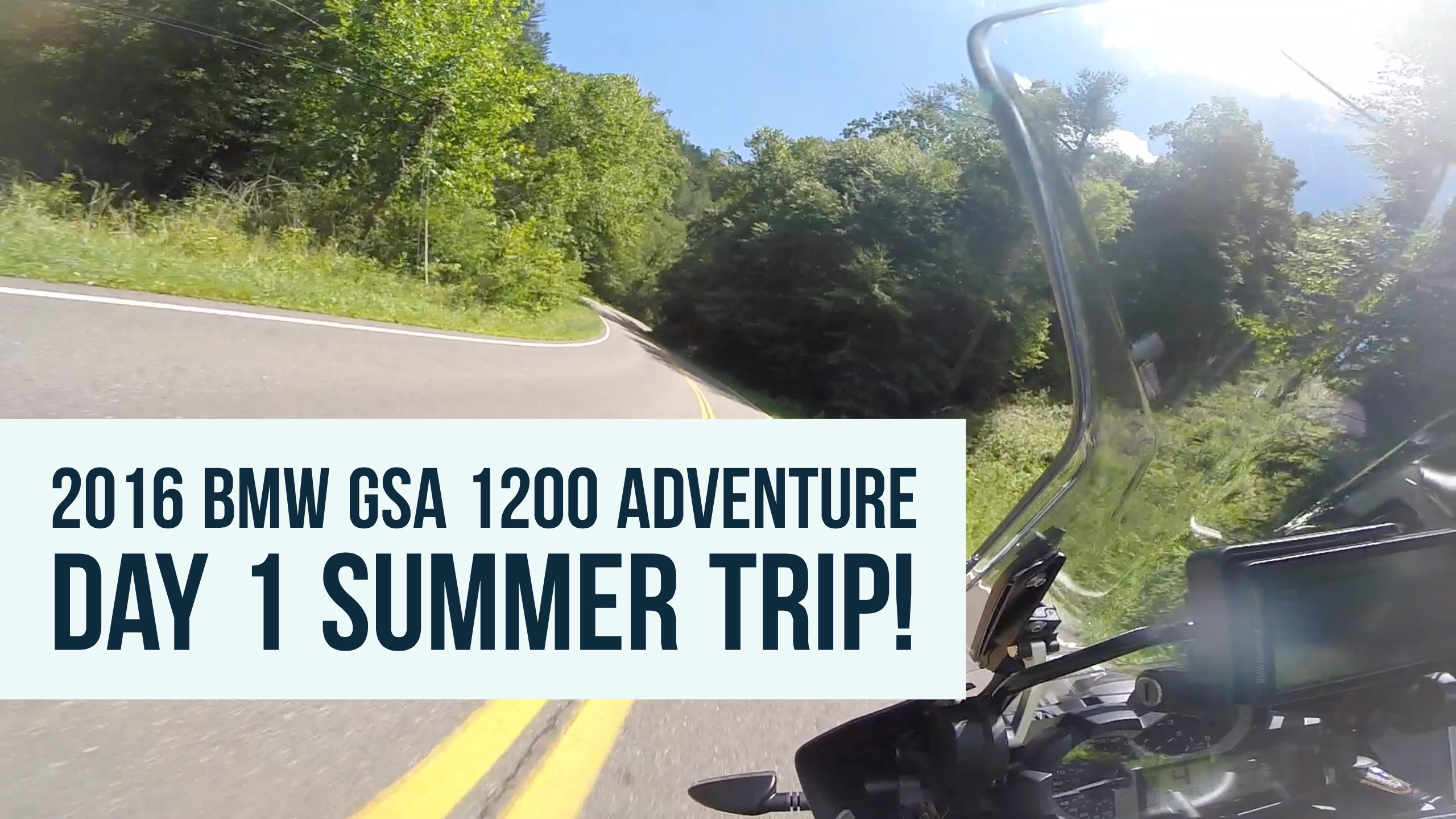 BMW 2016 GSA 1200 Adventure Day 1 Summer Trip!